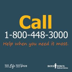 Call us anytime we will be here for you. | Teen Crisis Help | Boys Town National Hotline | yourlifeyourvoice.org