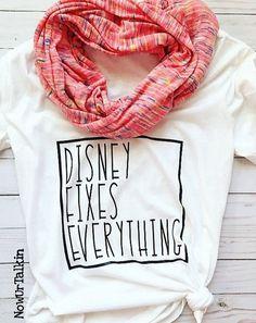 Disney Fixes Everything Unisex or Ladies Tee by NowUrTalkin Disney T-shirts, Disney Style, Disney Trips, Disney Love, Disney Family, Disney 2017, Disney Gift, Disney Travel, Disney Theme