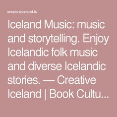Iceland Music: music and storytelling. Enjoy Icelandic folk music and diverse Icelandic stories. — Creative Iceland | Book Cultural and Creative Activities