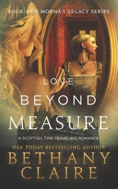 Love Beyond Measure (Book 4 of Morna's Legacy Series)