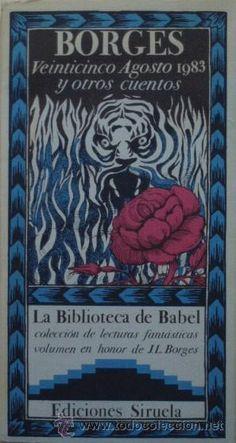 Jorge Luis Borges (1988): Veinticinco agosto 1983 y otros cuentos. «Curiosamente el dueño no me reconoció y me tendió el registro»  ISBN 13: 978-84-85876-09-9