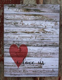 I LOVE US  with Heart - Larger Wood Sign or Canvas  -  Pallet Rustic Style - Christmas, Family, Photo Wall, Wedding, Anniverary, Birthday