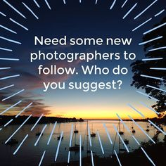 Who do you suggest I check out? Or what #hashtag? #photography #photographerstofollow #Fstoppers