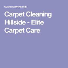 Carpet Cleaning Hillside - Elite Carpet Care