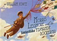 http://www.adlibris.com/se/product.aspx?isbn=9173552976   Titel: Morris Lessmore och de fantastiska flygande böckerna - Författare: William Joyce - ISBN: 9173552976 - Pris: 113 kr