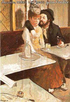 Absinthe makes the heart grow fonder.  (Degas, The Glass of Absinthe)
