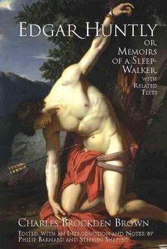 Edgar Huntly, or Memoirs of a Sleepwalker: With Related Texts