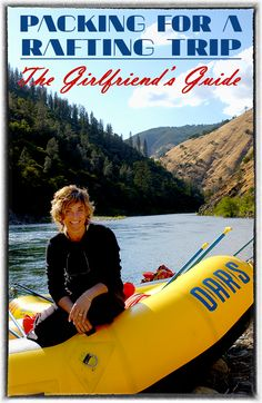 Ladies, if you're looking for a woman's perspective on how to pack for a rafting trip, this is it...