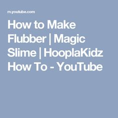 How to Make Flubber | Magic Slime | HooplaKidz How To - YouTube