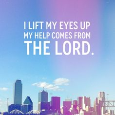 Psalm 121. #truth #bible #verse #words