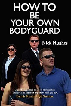 FREE [PDF] How To Be Your Own Bodyguard Self Defense for men women from a lifetime of protecting clients in hostile environments Volume 1 Free Epub/MOBI/EBooks Judo, What To Read, How To Know, Survival Tips, Survival Skills, Survival Quotes, Karate, Books To Buy, Books To Read