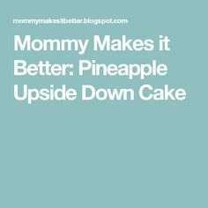 991858b469 Mommy Makes it Better  Pineapple Upside Down Cake Beverly Hills Plastic  Surgery