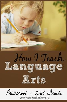 How I Teach Homeschool Language Arts to Preschool, Kindergarten, 1st Grade, and 2nd Grade students - includes resources, time management, over 50 free Language Arts Printables, our favorite Language Arts toys and more!