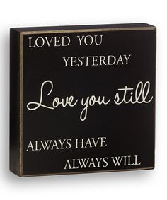 Love this 'Love You Still' Box Sign on #zulily! #zulilyfinds
