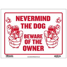 Bazic 9 inch X 12 inch Never Mind The Dog Beware of Owner Sign, Case of 480