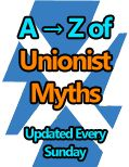 A fantastic resource for anyone who wants the truth! A Unionist lexicon: An A-Z of Unionist scare stories, myths and misinformation