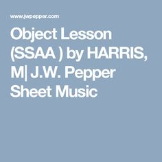 Object Lesson (SSAA ) by HARRIS, M| J.W. Pepper Sheet Music