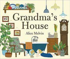 Grandma's House: Alice Melvin: 9781849762229: Amazon.com: Books