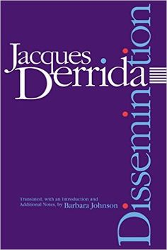 "Dissemination ~ by Jacques Derrida ~ Mentioned in ""Tense Present: Democracy, English and the Wars over Usage"" by David Foster Wallace, Harper's Magazine, April 2001 Barbara Johnson, Harper's Magazine, New Statesman, David Foster Wallace, Fiction And Nonfiction, Human Soul, Tell The Truth, Oppression, Reading Lists"