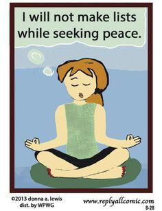 No making lists while meditating.