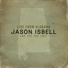 #JasonIsbell & #The400Unit : Live From Alabama