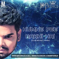 Humne Pee Rakhi Hai - DJ Prince Remix Latest Song, Humne Pee Rakhi Hai - DJ Prince Remix Dj Song, Free Hd Song Humne Pee Rakhi Hai - DJ Prince Remix ,