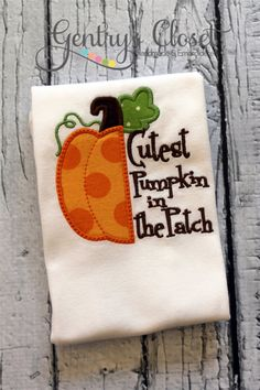 Cutest Pumpkin in the Patch shirt or infant bodysuit. Pumpkin patch onesie. Fall Autumn Halloween. Appliqued pumpkin tshirt for boy or girl. on Etsy, $23.00