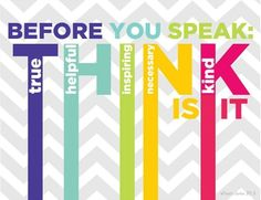 Think Before You Speak Printable Posters Here is way to remind students how to think before you speak. These printable posters are a fun and colorful way decorate your classroom and make a point. Since these how to think before you speak. Future Classroom, School Classroom, Classroom Decor, Classroom Quotes, Classroom Posters, Classroom Organization, Classroom Management, Teaching Posters, Education Posters