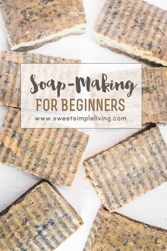 Soap Making for Beginners - Sweet Simple Living