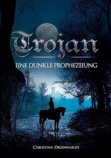 Eine Bücherwelt: Christina Degenhardt - Trojan      Eine dunkle Pro...