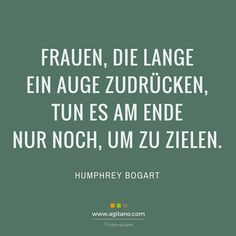 Women who turn a blind eye for a long time only do so in the end Frauen, die lange ein Auge zudrücken, tun es am Ende nur noch, um zu zielen. Zi… Women who turn a blind eye for a long time only end up aiming. True Quotes, Words Quotes, Best Quotes, Funny Quotes, Sayings, Humphrey Bogart, True Words, Sentences, Quotations