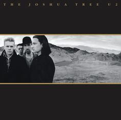 """424. <b>U2, 'The Joshua Tree'</b> (1987) Mercury. Simon Neil, Biffy Clyro: """"I know a lot of people hate U2, but you can't argue with the quality of the songs. This was when Bono was becoming the biggest rock star in the world, but still had the tunes to back it up rather than preaching about how to live your life, or trying to teach America about the blues."""""""