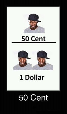 50 Cent Turns Into 1 Dollar