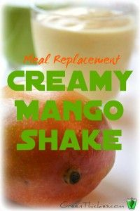 Creamy Mango Shake (Green Smoothie/GreenThickie): This Meal Replacement Creamy Mango Shake only contains 4 ingredients as is naturally sweet.