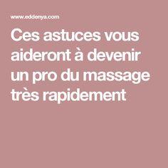 Ces astuces vous aideront à devenir un pro du massage très rapidement
