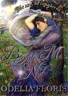 Beguile Me Not: An Atmospheric and Emotionally-Charged Colonial New Zealand-Set Victorian Romance (19th Century Love Stories (historical romance fiction for the discerning woman)) by [Floris, Odelia]