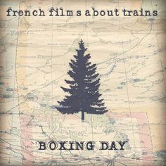 """French Films About Trains' EP titled """"Boxing Day""""! Title Boxing, Boxing Day, Music Recommendations, French Films, Music Albums, Rock Music, Trains, Nostalgia, Road Trip"""
