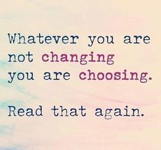 whatever you are not changing, you are choosing. quote – Vanessa Götze whatever you are not changing, you are choosing. quote whatever you are not changing, you are choosing. Quotable Quotes, Wisdom Quotes, True Quotes, Motivational Quotes, Quotes On Ego, Hero Quotes, Life Quotes Love, Great Quotes, Quotes To Live By