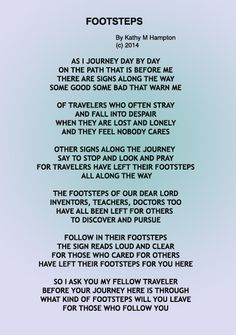 Footsteps poem by Kathy Bee Answering the call to pursue the Footprints Project. Secrets And Lies, Footprints, Inspire Me, New Books, Favorite Quotes, Documentaries, I Am Awesome, Poems, Bee
