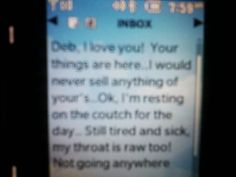 Blurry, but POINT MADE!  This was the reply I received March 14, 2012 2 days after I left Kelly. The first attempt I made to obtain the tangible property of mine, he had NO LEGAL RIGHTS TO!   Text message is locked in my cell phone text inbox!