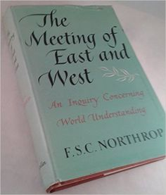 The Meeting of East and West: F.S.C. Northrop: Amazon.com: Books