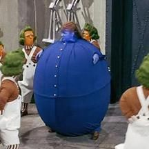 Violet from Willy Wonka, I know just how this little bitch feels...what I wouldn't give to have an Oompa-loompa juice me. God, help me I'm so full of water, it's insane.