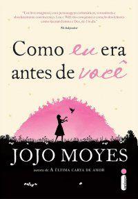 Jojo Moyes – Como eu era antes de você