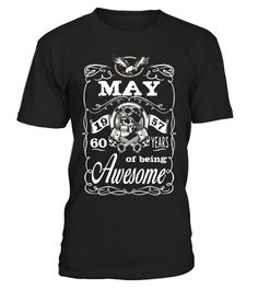 May 1957 60 years of being awesome T-shirt - Limited Edition