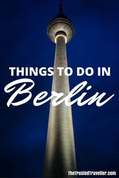 The Berlin TV Tower, one of the many things to do in Berlin. Check out our post for more suggestions. - The Trusted Traveller