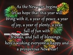 Happy New Year Sayings and Happy New Year Quotes Friends! Greet all your loved ones this special day with our best Happy New Year quotes, messages, and eC New Years Eve Quotes, New Year Wishes Quotes, Happy New Year Quotes, Happy New Year Wishes, Happy New Year Greetings, Quotes About New Year, Good Life Quotes, Happy New Year Facebook, Happy New Year Status