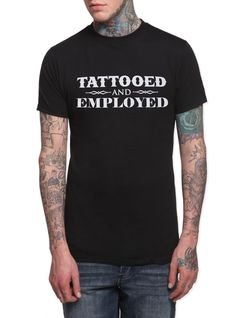 Steadfast Brand Tattooed And Employed T-Shirt | Hot Topic