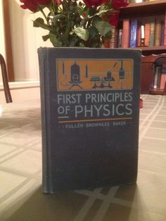 1944 First Principles Of Physics (Vintage Science Textbook) Math Engineering