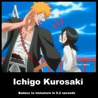 Ichigo can go from badass to immature in 0.2 seconds.
