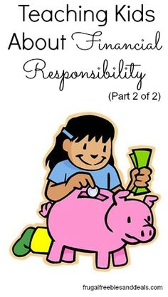 Teaching Kids About Money and Financial Responsibility (Part 2 of 2)
